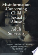 Misinformation Concerning Child Sexual Abuse and Adult Survivors