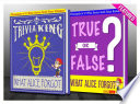 What Alice Forgot - True or False? & Trivia King!