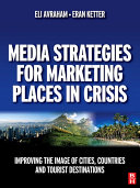 Media Strategies for Marketing Places in Crisis