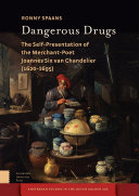 Book cover for Dangerous drugs : the self-presentation of the merchant-poet Joannes Six van Chandelier (1620-1695)
