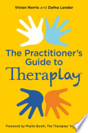 Theraplay The Practitioner S Guide