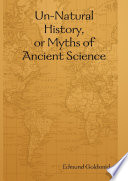 Un-Natural History, or Myths of Ancient Science