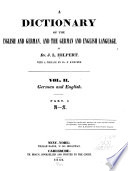 A Dictionary of the English and German  and the German and English Language  German and English