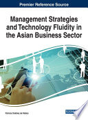 Management Strategies and Technology Fluidity in the Asian Business Sector Book