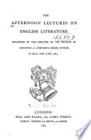 The Afternoon Lectures on English Literature, Delivered in the Theatre of the Museum of Industry, S. Stephen's Green, Dublin, in May and June 1863
