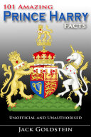 101 Amazing Prince Harry Facts