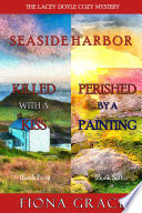 A Lacey Doyle Cozy Mystery Bundle: Killed with a Kiss (#5) and Perished by a Painting (#6)