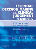 Essential Decision Making and Clinical Judgement for Nurses E-Book