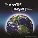 The ArcGIS Imagery Book