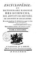 Encyclopédie, ou dictionnaire raisonné des sciences, des arts et des métiers, par une société de gens de lettres. Mis en ordre & publié par M. Diderot, & quant à la partie mathématique, par M. D'Alembert