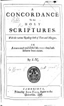A Concordance to the Holy Scriptures ... In a More Exact and Useful Method Than Hath Hitherto Been Extant. By S. N. [i.e. Samuel Newman.]