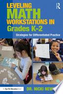 Leveling Math Workstations In Grades K 2