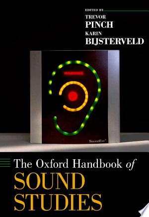 Free Download The Oxford Handbook of Sound Studies PDF - Writers Club
