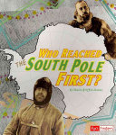 Who Reached the South Pole First?