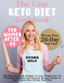 The Easy Keto Diet Cookbook for Women After 50