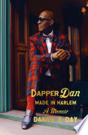 link to Dapper Dan : made in Harlem : a memoir in the TCC library catalog
