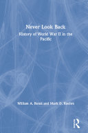 Never Look Back: History of World War II in the Pacific Pdf/ePub eBook