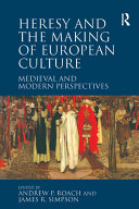 Heresy and the Making of European Culture