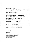Ulrich's international periodicals directory : a classified guide to current periodicals, foreign and domestic. 22.1983, Vol. 1. A - M
