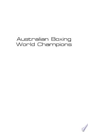 Download Australian Boxing World Champions Free Books - Dlebooks.net