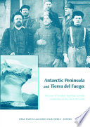 Antarctic Peninsula   Tierra del Fuego  100 years of Swedish Argentine scientific cooperation at the end of the world