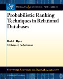 Probabilistic Ranking Techniques in Relational Databases