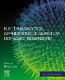 Electroanalytical Applications of Quantum Dot Based Biosensors Book