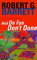 And De Fun Don't Done: A Les Norton Novel 7