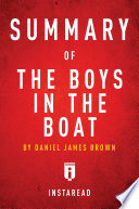 Summary of The Boys in the Boat by Daniel James Brown