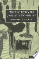 """Structure, Agency and the Internal Conversation"" by Margaret Scotford Archer, Margaret S. Archer, Economic and Social Research Council (Great Britain)"
