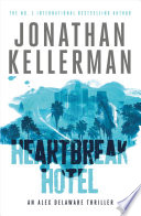 Heartbreak Hotel  Alex Delaware series  Book 32