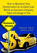 How to Maximize Your Pennsylvania Car Accident Case Before an Insurance Company Takes Advantage of You