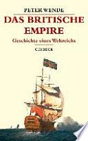 Das Britische Empire  : Geschichte eines Weltreichs