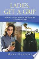 Ladies  Get a Grip