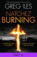 Natchez Burning  Part 6 of 6  Penn Cage  Book 4