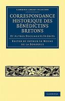 Correspondance Historique des Bénédictins Bretons