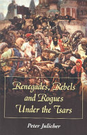 Renegades  Rebels and Rogues Under the Tsars