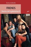 Pdf Friends. Destins de la génération X