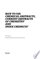 How to Use Chemical Abstracts, Current Abstracts of Chemistry and Index Chemicus