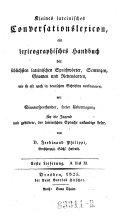 Kleines lateinisches Conversationslexikon, ein lexicographisches Handbuch der üblichsten lateinischen Sprichwörter, Sentenzen (etc.)