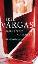 Fliehe weit und schnell  : Kriminalroman