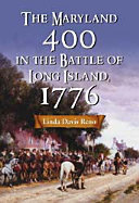The Maryland 400 in the Battle of Long Island  1776