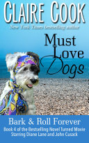 Must Love Dogs  Bark   Roll Forever
