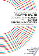 A Clinician   s Guide to Mental Health Conditions in Adults with Autism Spectrum Disorders Book