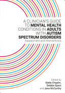 A Clinician   s Guide to Mental Health Conditions in Adults with Autism Spectrum Disorders