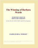 The Winning of Barbara Worth (Webster's French Thesaurus Edition)