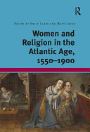 Women and Religion in the Atlantic Age  1550 1900
