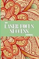 My Laser Focus Success Journal