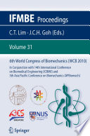 6th World Congress of Biomechanics (WCB 2010), 1 - 6 August 2010, Singapore