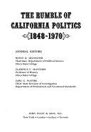 The Rumble of California Politics  1848 1970